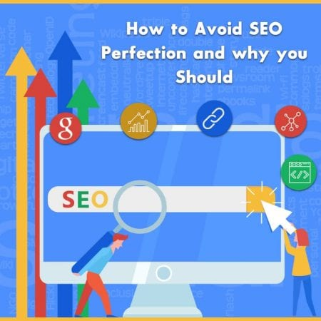 How to Avoid SEO Perfection and why you Should