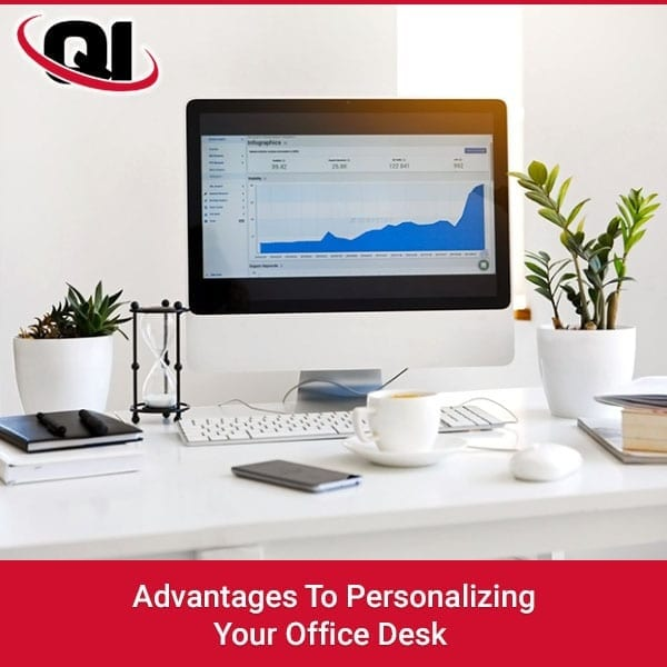 Advantages To Personalizing Your Office Desk