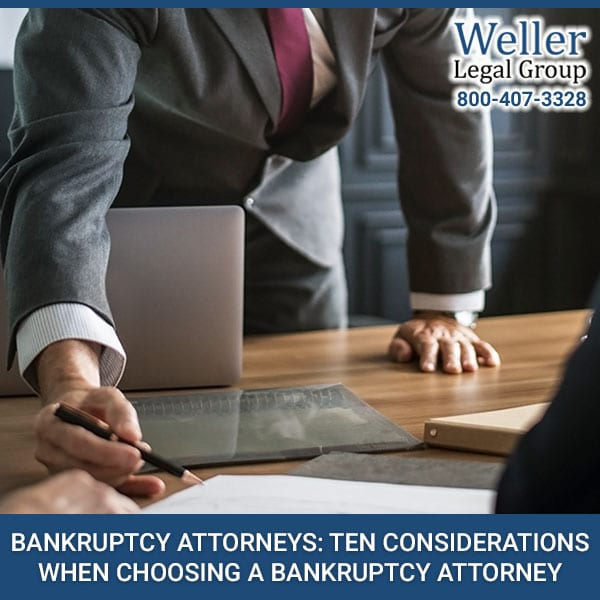 Bankruptcy Attorneys: Ten Considerations When Choosing A Bankruptcy Attorney