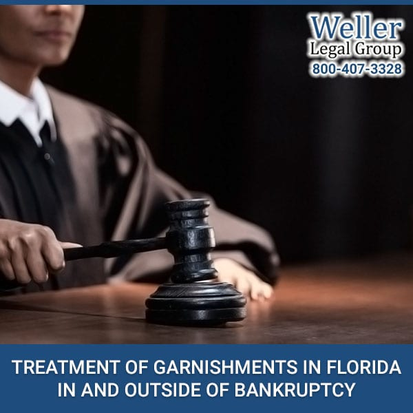 Treatment Of Garnishments In Florida In And Outside Of Bankruptcy